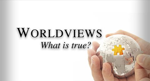 Worldviews: What Is True?