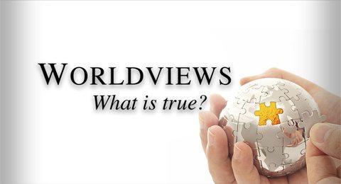Worldviews: What Is True?