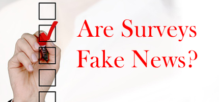 Are Surveys Fake News?