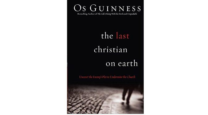 Os Guinness book Last Christian on Earth
